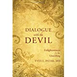"""Dialogue with the Devil: Enlightenment for the Unwillingvon """"Yves E. Patak"""""""