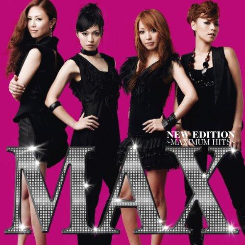 MAX(マックス) - Nana(ナナ)・Mina(ミーナ)・Reina(レイナ)・Lina(リナ) / NEW EDITION ~ MAXIMUM HITS ~(DVD付)