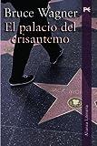 El palacio del Crisantemo / The Chrysanthemum Palace (Spanish Edition) (8420649023) by Wagner, Bruce