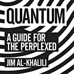Quantum: A Guide for the Perplexed | Jim Al-Khalili