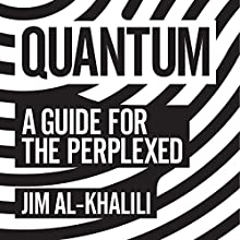 Quantum: A Guide for the Perplexed Audiobook by Jim Al-Khalili Narrated by Hugh Kermode