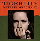 Natalie Merchant Tigerlily by Merchant, Natalie (1995) Audio CD