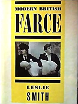 Modern british farce a selective study of british farce for What is farcical used for