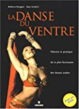 echange, troc Roberta Bongini, Gaia Scuderi - La danse du ventre : Théorie et pratique de la plus fascinante des danses arabes (1DVD)