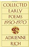 By Adrienne Rich Collected Early Poems: 1950-1970