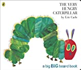The Very Hungry Caterpillar (Big Board Book) Eric Carle