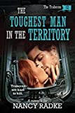 The Toughest Man in the Territory: The Trahern Western Pioneer Series (Traherns Book 12)