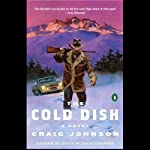 The Cold Dish: A Walt Longmire Mystery (       UNABRIDGED) by Craig Johnson Narrated by George Guidall