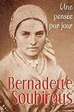 Bernadette Soubirous une Pensee par Jour