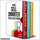 The Sell Smarter Collection: Learn How to Sell with Proven Sales Techniques That Get Results Hörbuch von Scott Fishman Gesprochen von: Mike Norgaard