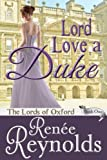 Lord Love a Duke (The Lords of Oxford)