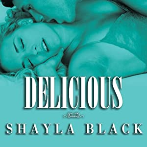 Delicious: Wicked Lovers, Book 3 | [Shayla Black]