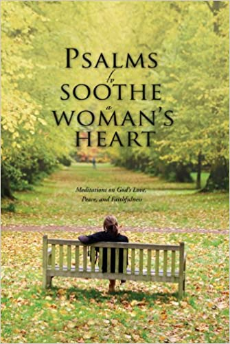 Psalms to Soothe a Woman's Heart