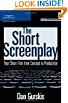 The Short Screenplay: Your Short Film...