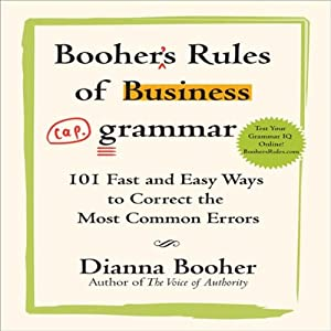 Booher's Rules of Business Grammar: 101 Fast and Easy Ways to Correct the Most Common Errors | [Dianna Booher]