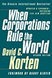 When Corporations Rule the World (1887208046) by David C Korten