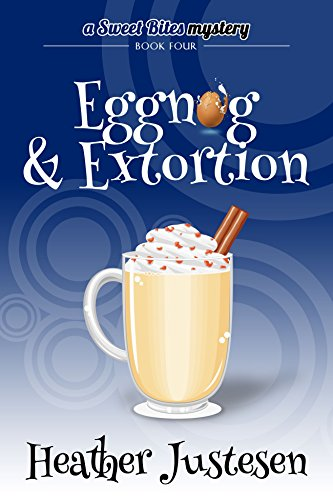 Eggnog & Extortion (Sweet Bites Mystery Book 4) (Eggnog Jelly Beans compare prices)