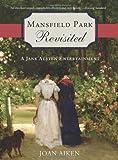 Mansfield Park Revisited: A Jane Austen Entertainment