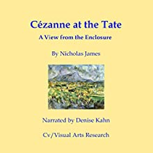 Cezanne at the Tate: A View from the Enclosure | Livre audio Auteur(s) : N. P. James Narrateur(s) : Denise Kahn