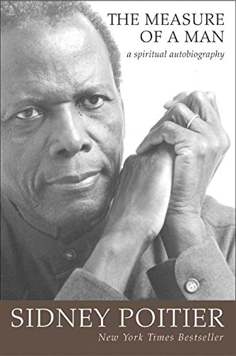 The Measure of a Man: A Spiritual Autobiography by Sidney Poitier