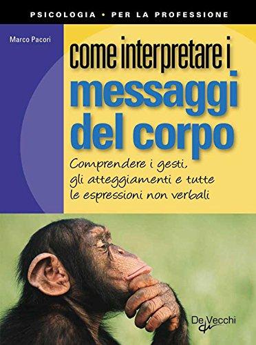 Come interpretare i messaggi del corpo Psicologia per la professione PDF