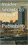 img - for Insider Secrets to eBook Self-Publishing book / textbook / text book