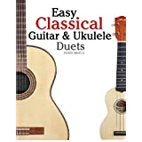 "Easy Classical Guitar & Ukulele Duets: Featuring music of Beethoven, Bach, Wagner, Handel and other composers. In Standard Notation and Tablaturevon ""Javier Marc�"""
