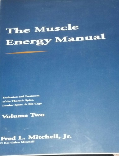 The Muscle Energy Manual Volume Two: Evaluation and treatment of the thoracic spine, lumbar spine, and rib cage