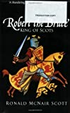 img - for Robert the Bruce: King of Scots by Scott. Ronald McNair ( 1999 ) Paperback book / textbook / text book
