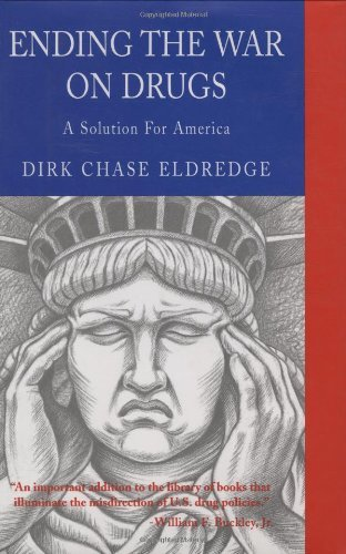 Dirk Chase Eldredge - Ending the War on Drugs