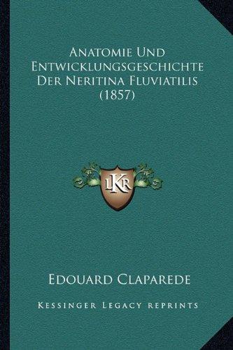 Anatomie Und Entwicklungsgeschichte Der Neritina Fluviatilis (1857)