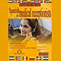Spanish for Medical Receptionists (       UNABRIDGED) by Stacey Kammerman Narrated by Stacey Kammerman