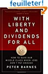 With Liberty and Dividends for All: H...