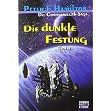 """Die dunkle Festung: Romanvon """"Peter F. Hamilton"""""""