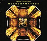 Hologramatron by Barry Cleveland [Music CD]