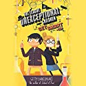 The League of Unexceptional Children: Get Smart-ish: The League of Unexceptional Children, Book 2 Audiobook by Gitty Daneshvari Narrated by Amanda Philipson