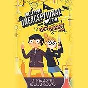 The League of Unexceptional Children: Get Smart-ish: The League of Unexceptional Children, Book 2 | Gitty Daneshvari