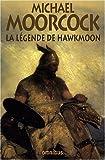 echange, troc Michael Moorcock - La Légende de Hawkmoon : Le Joyau noir ; Le Dieu fou ; L'Epée de l'Aurore ; Le Secret des Runes ; Le Comte Airain ; Le Champi