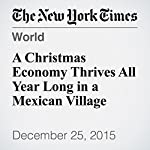 A Christmas Economy Thrives All Year Long in a Mexican Village   Azam Ahmed