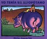 img - for Yo Tenia Un Hipopotamo (Spanish Edition) by Hector Viveros Lee (1997) Paperback book / textbook / text book