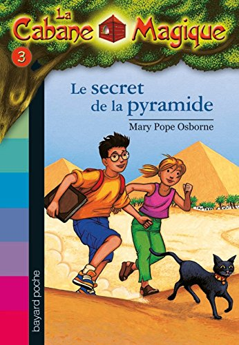 Le secret de la pyramide (Cabane Magique - Fiction)