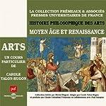 Moyen Age et Renaissance (Histoire philosophique des arts 2)   Carole Talon-Hugon