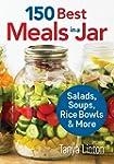 150 Best Meals in a Jar: Salads, Soup...