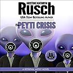 The Peyti Crisis: Anniversary Day Saga, Book 5 (Retrieval Artist Universe) | Kristine Kathryn Rusch