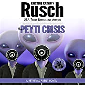 The Peyti Crisis: Anniversary Day Saga, Book 5 (Retrieval Artist Universe) | Kristine Kathryn Rusch