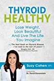 img - for Thyroid Healthy, Lose Weight, Look Beautiful and Live the Life You Imagine book / textbook / text book