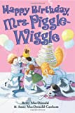 Happy Birthday, Mrs. Piggle-Wiggle (Mrs. Piggle-Wiggle (HarperCollins)) (0060728140) by MacDonald, Betty