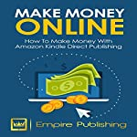 Make Money Online: How to Make Money with Amazon Kindle Publishing |  Empire Publishing
