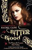 Bitter Blood (Morganville Vampires) by Rachel Caine ( 2012 ) Paperback Rachel Caine
