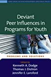 img - for Deviant Peer Influences in Programs for Youth: Problems and Solutions (Duke Series in Child Development and Public Policy) book / textbook / text book